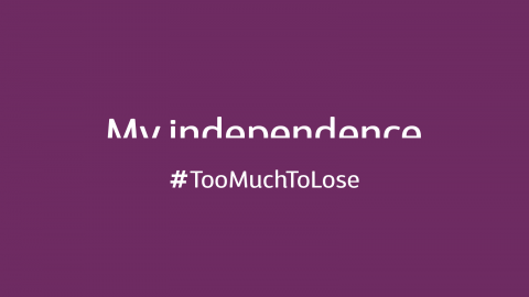 Half visible text that says 'My independence'. Fully visible text says '#TooMuchToLose'